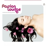 Passion Lounge Vol 1 - Emotional & Sensual Grooves