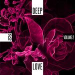 Deep Is Love Vol 2