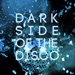 Dark Side Of The Disco