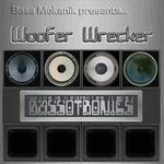 Bass Mekanik Presents Bassotronics Woofer Wrecker
