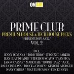 Prime Club Vol 2: Premium House & Tech House Picks