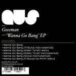 Wanna Go Bang EP