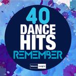 40 Dance Hits Remember