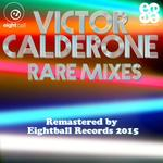 Victor Calderone Rare Mixes
