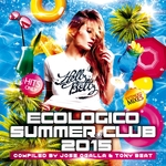 Ecologico Summer Club 2015 (Compiled By Jose Ogalla & Tony Beat)