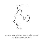 I Don't Wanna Be