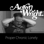 Proper Chronic Lonely