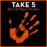Take 5: Best Of Miguel Alcobia