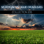 Neurofunk Vs Liquid Drum & Bass Collection 2015