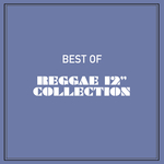 "Best Of Reggae 12"" Collection"