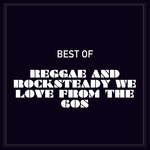 Best Of Reggae & Rocksteady We Love From The 60s