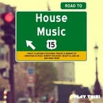 Road To House Music Vol 15