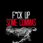 Fuck Up Some Commas