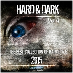 Hard & Dark Vol 4 (The Best Collection Of Hardstyle 2015)
