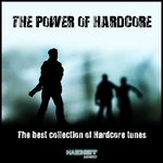 The Power Of Hardcore (The Best Collection Of Hardcore Tunes)