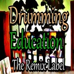 Drumming Education - The Remix Label