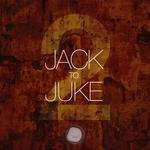 Jack To Juke Vol 2