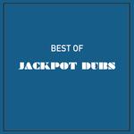 Best Of Jackpot Dubs