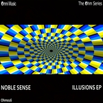 NOBLE SENSE - The Ohm Series: Illusions EP (Front Cover)