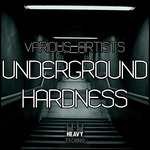 VARIOUS - Underground Hardness (Front Cover)