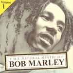 The Natural Mystic Of Bob Marley Volume 1