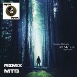 All My Life (MTB remix)