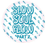 Slow Soul Flow EP Vol 2