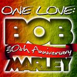 One Love: Bob Marley 30th Anniversary