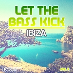 Let The Bass Kick In Ibiza Vol 4