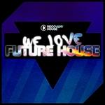 We Love Future House