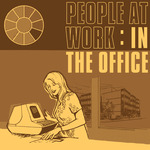 People At Work: In The Office