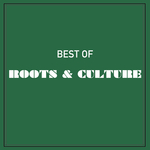 Best Of Roots & Culture