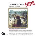 L'anthologia Funk - Dagli Anni Settanta Ad Oggi, Gli Italiani Che Hanno Scelto Il Groove