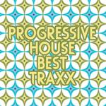 Progressive House Best Traxx