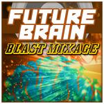 Future Brain: Blast Mixage