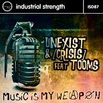 UNEXIST/CRISIS feat TOOMS - Music Is My Weapon (Front Cover)