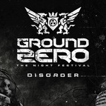 Ground Zero 2015 - Disorder