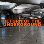 Return Of The Underground