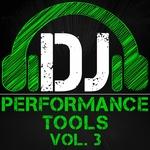 DJ Performance Tools Vol 3