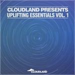 Cloudland Presents: Uplifting Essentials Vol 1