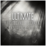 Ultimate Hardtechno & Schranz Experience Vol 2