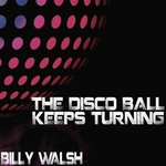The Disco Ball Keeps Turning (Rubber Fetish Party mix)