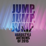 Jump, Jump, Jump (Hardstyle Anthems Of 2015)