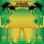 Magik Sunset (Part Two)