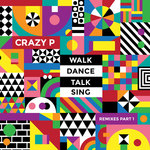 Walk Dance Talk Sing: Remixes Part 1