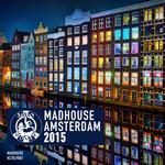 Madhouse Amsterdam 2015