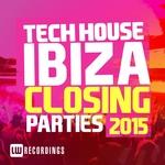 Tech House Ibiza Closing Parties 2015