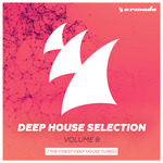 Armada Deep House Selection Vol 8 (The Finest Deep House Tunes)