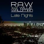 RAW feat WILLIE WALDMAN - Late Nights (Front Cover)
