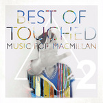 Best Of Touched Music For Macmillan Part 2